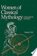 Women of Classical Mythology