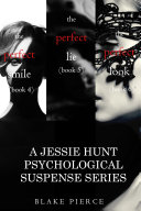 Jessie Hunt Psychological Suspense Bundle: The Perfect Smile (#4), The Perfect Lie (#5) and The Perfect Look (#6)