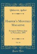Harper s Monthly Magazine  Vol  26