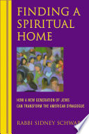 Finding a Spiritual Home  : How a New Generation of Jews Can Transform the American Synagogue