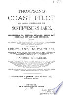 Thompson s Coast Pilot and Sailing Directions for the North western Lakes