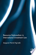 Resource Nationalism In International Investment Law