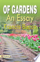 Of Gardens An Essay