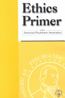 Ethics Primer of the American Psychiatric Association