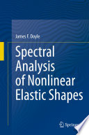 Spectral Analysis of Nonlinear Elastic Shapes Book