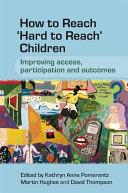How to Reach  Hard to Reach  Children