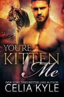 You're Kitten Me (BBW Paranormal Shapeshifter Romance)