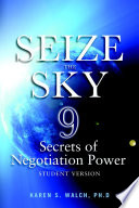Seize the Sky  9 Secrets of Negotiation Power  Student Version