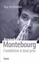 Pdf Arnaud Montebourg, l'ambition à tout prix Telecharger