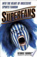 link to Superfans : into the heart of obsessive sports fandom in the TCC library catalog