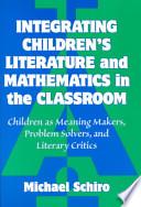 Integrating Children's Literature and Mathematics in the Classroom