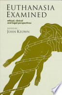"""Euthanasia Examined: Ethical, Clinical and Legal Perspectives"" by John Keown, Daniel Callahan"