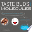 """Taste Buds and Molecules: The Art and Science of Food, Wine, and Flavor"" by Francois Chartier"