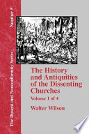 History & Antiquities of the Dissenting Churches - Vol. 1