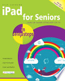 iPad for Seniors in easy steps, 6th Edition  : Covers all models of iPad with iOS 10