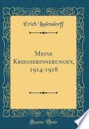 Meine Kriegserinnerungen, 1914-1918 (Classic Reprint)