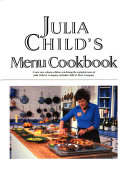 Julia Child S Menu Cookbook Book
