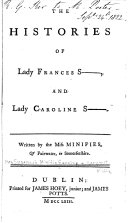 The Histories of Lady Frances S--- and Lady Caroline S---