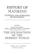 History of Mankind  The foundations of the modern world  1300 1775   L  Gottschalk  L  C  MacKinney and E  H  Pritchard   v 6  The twentieth century  by C  F  Ware  K  M  Panikkar and J  M  Romein
