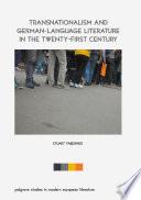 Transnationalism And German Language Literature In The Twenty First Century