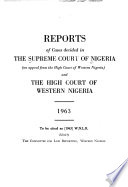 Reports of Cases Decided in the Supreme Court of Nigeria, on Appeal from the High Court of Western Nigeria, and the High Court of Western Nigeria