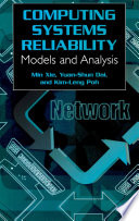Computing System Reliability  Models and Analysis