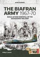 The Biafran Army 1967-70