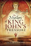 The Mystery of King John's Treasure