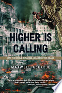 Higher Is Calling  How to Overcome Challenges and Achieve Your Dreams