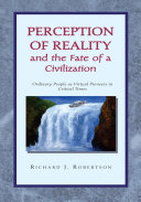 Perception of Reality and the Fate of a Civilization