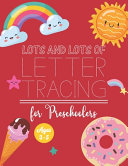 Lots And Lots Of Letter Tracing for Preschoolers