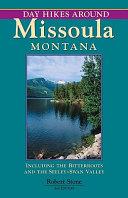 Day Hikes Around Missoula  Montana Book
