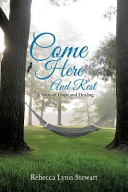 Come Here and Rest