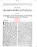 The Axe Laid To The Root Of Christianity Or A Specimen Of The Prophaneness And Blasphemy That Abounds In Some Late Writings By Francis Atterbury Or Charles Leslie