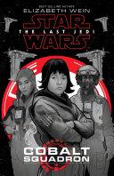 Star Wars: The Last Jedi: Cobalt Squadron Pdf/ePub eBook