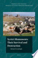 Syria S Monuments Their Survival And Destruction