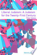 Liberal Judaism: A Judaism for the Twenty-First Century