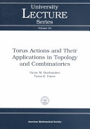 Torus Actions and Their Applications in Topology and Combinatorics