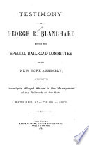 Testimony of George R. Blanchard Before the Special Railroad Committee of the New York Assembly