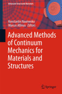 Advanced Methods of Continuum Mechanics for Materials and Structures