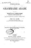 Principes de grammaire arabe suivis d'un traité de la langue arabe...