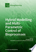 Hybrid Modelling and Multi-Parametric Control of Bioprocesses