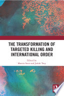 The Transformation of Targeted Killing and International Order
