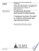 National Flood Insurance Program: Continued Actions Needed to Address Financial and Operational Issues