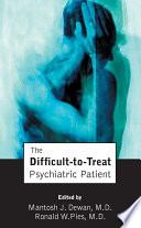 The Difficult to Treat Psychiatric Patient