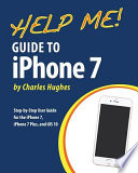 Help Me! Guide to the IPhone 7