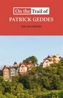 On the trail of Patrick Geddes / Walter Stephen