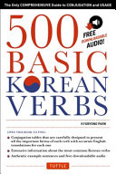 500 Basic Korean Verbs: The Only Comprehensive Guide to Conjugation ...