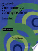 A Course in Grammar and Composition : Intermediate