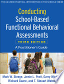 Conducting School Based Functional Behavioral Assessments  Third Edition